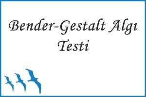 Bender - Gestalt Algı Testi